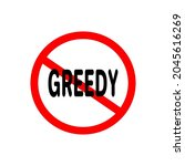 No Greedy Sign Isolated. Dont...