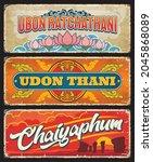 Udon Thani  Chaiyaphum  Ubon...