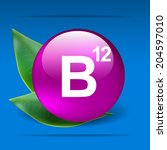 vitamin b 12 with green leaves... | Shutterstock .eps vector #204597010