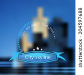 city skyline as background... | Shutterstock .eps vector #204597688