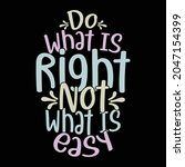 do what is right not what is...   Shutterstock .eps vector #2047154399
