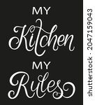 my kitchen my rules text.... | Shutterstock .eps vector #2047159043
