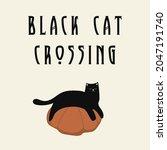 Quote Black Cat Crossing....