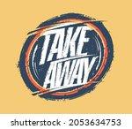 take away stamp vector imprint  ...   Shutterstock .eps vector #2053634753