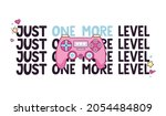just one more level gamer quote ...   Shutterstock .eps vector #2054484809