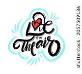 love is in the air. hand drawn... | Shutterstock .eps vector #2057509136
