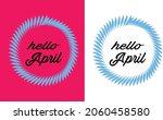 hello april month hand... | Shutterstock .eps vector #2060458580