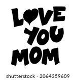 love you mom   vector hand... | Shutterstock .eps vector #2064359609