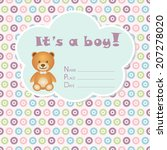 baby boy arrival card. baby... | Shutterstock .eps vector #207278020