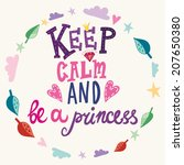 keep cal and be a princess. | Shutterstock .eps vector #207650380