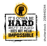 It S Going To Be Hard  But Har...