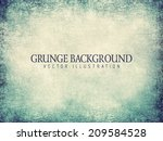 grunge vector background | Shutterstock .eps vector #209584528