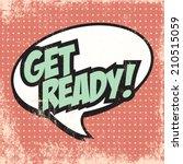 Get Ready Pop Art Text Bubble ...