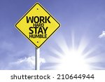 work hard  stay humble road... | Shutterstock . vector #210644944