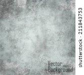 grey background. vector texture. | Shutterstock .eps vector #211843753