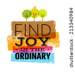 find joy in the ordinary.... | Shutterstock .eps vector #213340984