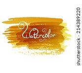 abstract watercolor art hand... | Shutterstock .eps vector #214389220