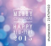 merry christmas and happy new... | Shutterstock . vector #214769410