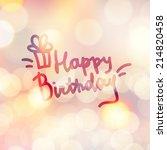 happy birthday  handwritten... | Shutterstock . vector #214820458