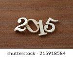 happy new year 2015 | Shutterstock . vector #215918584