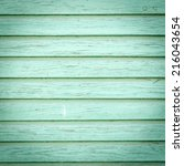 the green wood texture with... | Shutterstock . vector #216043654
