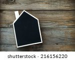 house shaped chalkboard sign ...   Shutterstock . vector #216156220