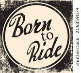 born to ride background ... | Shutterstock .eps vector #216359074