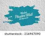 Plaster Wall With Paint Splotc...