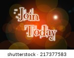 join today concept text on... | Shutterstock . vector #217377583