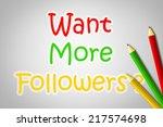 want more followers concept... | Shutterstock . vector #217574698