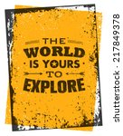 the world is yours to explore.... | Shutterstock .eps vector #217849378