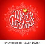 merry christmas red lettering ... | Shutterstock .eps vector #218410264