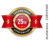 gold 25th anniversary badge... | Shutterstock .eps vector #218519260