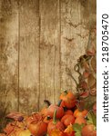 autumn leaves and pumpkins on a ...   Shutterstock . vector #218705470