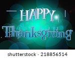 thanksgiving concept text on... | Shutterstock . vector #218856514