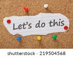 the phrase let's do this typed... | Shutterstock . vector #219504568