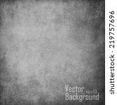 grunge gray background | Shutterstock .eps vector #219757696