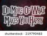 do more of what makes you happy ... | Shutterstock . vector #219790483