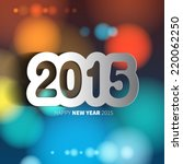 happy new year 2015 on blurred... | Shutterstock .eps vector #220062250