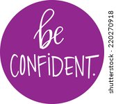 be confident | Shutterstock .eps vector #220270918