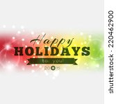 happy holidays to you 2015 ... | Shutterstock .eps vector #220462900