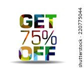 get 75 percent colorful vector... | Shutterstock .eps vector #220775044