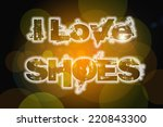 i love shoes concept text on... | Shutterstock . vector #220843300