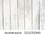 white colored old wood. grunge... | Shutterstock . vector #221253340