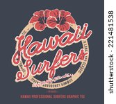 hawaii surfers. t shirt graphic.... | Shutterstock .eps vector #221481538