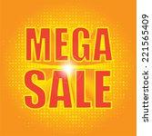 mega sale  wording in pop art... | Shutterstock .eps vector #221565409