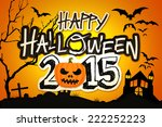 happy halloween 2015 orange... | Shutterstock . vector #222252223