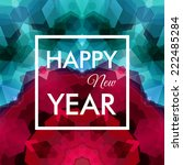 happy new year card. colorful... | Shutterstock .eps vector #222485284