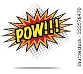 pow cartoon exclamation... | Shutterstock . vector #222578470