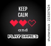 keep calm and play games ... | Shutterstock .eps vector #223207624